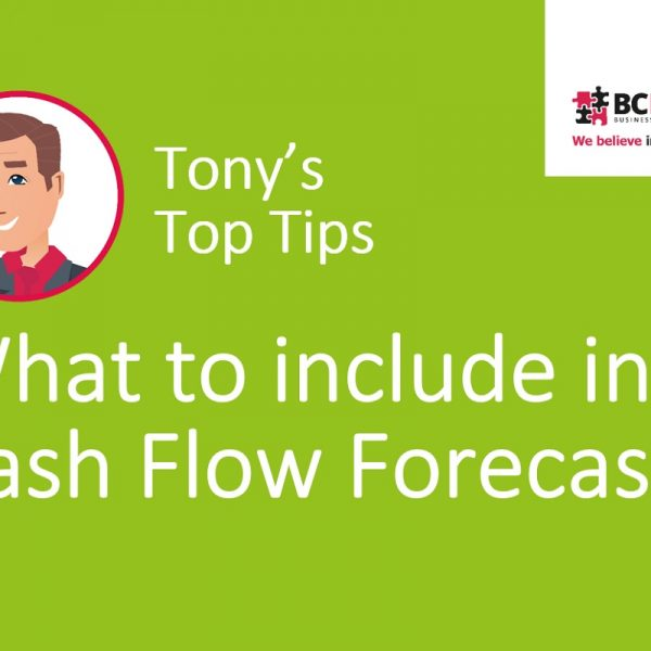 Tony's Top Tips for Cash Flow Forecast