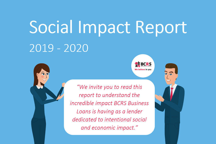 BCRS Business Loans' Social Impact Report 2019 - 2020