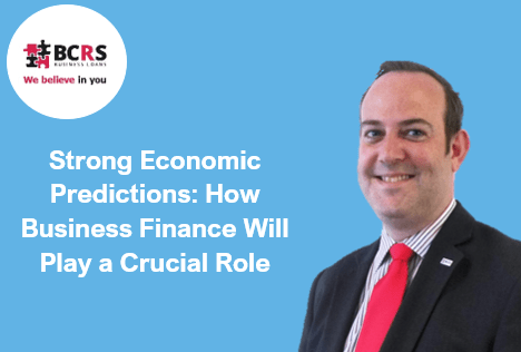 Strong Economic Predictions: How Business Finance Will Play a Crucial Role