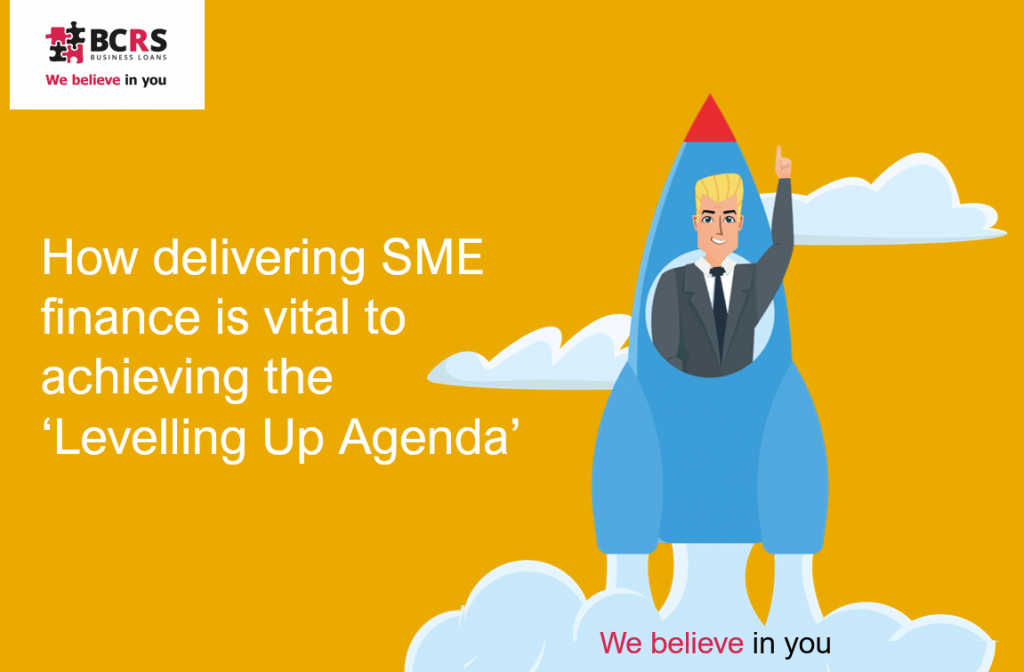 How delivering SME finance is vital to achieving the 'Levelling Up Agenda'